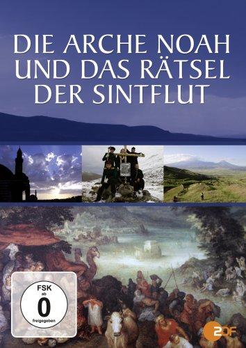Die Arche Noah und das Rätsel der Sintflut