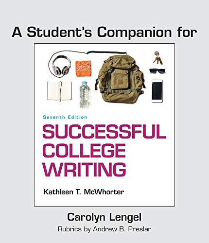 A Student's Companion for Successful College Writing: Skills, Strategies, Learning Styles