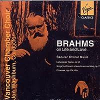 ブラームス世俗合唱曲集 - Brahms on Life and Love -[ワールドコーラスコレクション] [from CANADA]