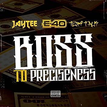 Boss to Preciseness (feat. E-40 & Turf Talk)