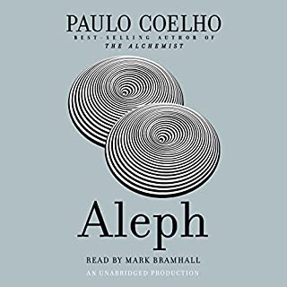 Aleph                   By:                                                                                                                                 Paulo Coelho                               Narrated by:                                                                                                                                 Mark Bramhall                      Length: 8 hrs and 28 mins     417 ratings     Overall 4.1