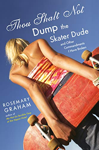 Thou Shalt Not Dump the Skater Dude: and Other Commandments I Have Broken (English Edition)
