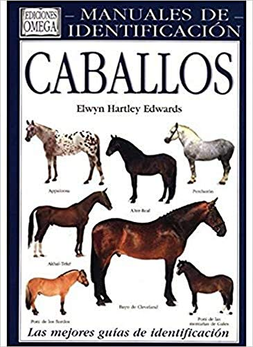 CABALLOS. MANUAL DE IDENTIFICACION (GUIAS DEL NATURALISTA-ANIMALES DOMESTICOS-CABALLOS)