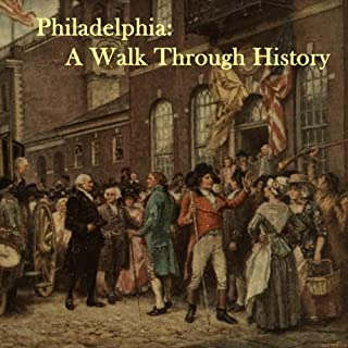 Philadelphia     A Walk Through History              By:                                                                                                                                 Courtney Lee Malpass                               Narrated by:                                                                                                                                 Maureen Reigh Quinn                      Length: 1 hr and 34 mins     2 ratings     Overall 4.5