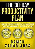 在30天的产能计划:突破30个恶劣,正在破坏你的时间管理习惯 - 一个天一个地!(30天生产力提升书1)