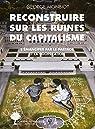 Reconstruire sur les ruines du capitalisme: S'émanciper par le partage et la coopération par Monbiot
