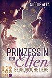 Prinzessin der Elfen 1: Bedrohliche Liebe: Bestseller Fantasy-Liebesroman in fünf