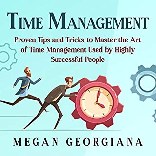 Time Management: Proven Tips and Tricks to Master the Art of Time Management Used by Highly Successful People audiobook cover art