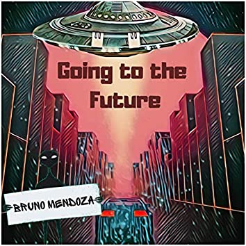Going To The Future