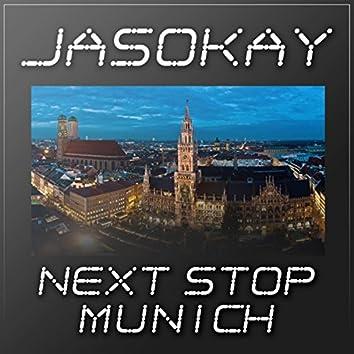 Next Stop Munich
