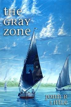 The Gray Zone by [John R. Little]