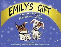 Emily's Gift: The True Story of Sherlock and Jackson