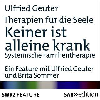 Keiner ist alleine krank - Systematische Familientherapie (Therapien für die Seele) Titelbild