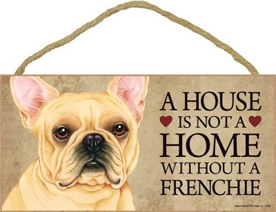 SJT ENTERPRISES, INC. A House is not a Home Without a Frenchie (French Bulldog) Wood Sign Plaque 5' x 10' (SJT63936)