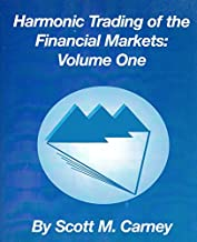 Harmonic Trading of the Financial Markets: Volume One (One)