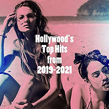 Hollywood's Top Hits from 2019-2021