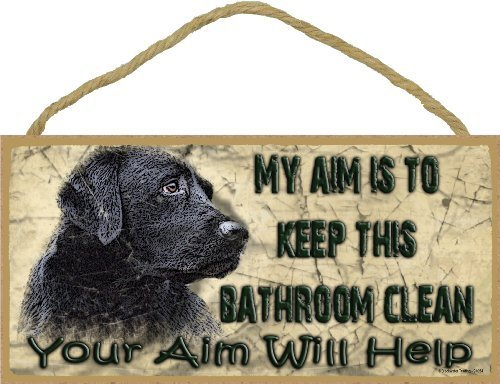 """Black Lab My Aim Is To Keep This Bathroom Clean Your Aim Will Help Sign Plaque Lodge Cabin Decor 5""""x10"""" by Blackwater Trading"""