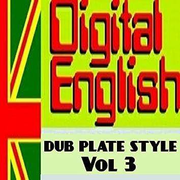 Digital English Presents Dub Plate Stlye, Vol. 3 (Remix Dub Plate Style)