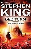 Der Turm: Roman (Der Dunkle Turm, Band 7) - Stephen King