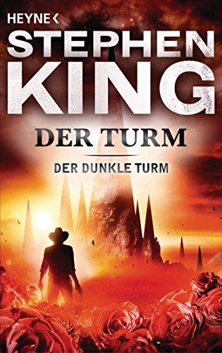 Der Turm: Roman (Der Dunkle Turm, Band 7)