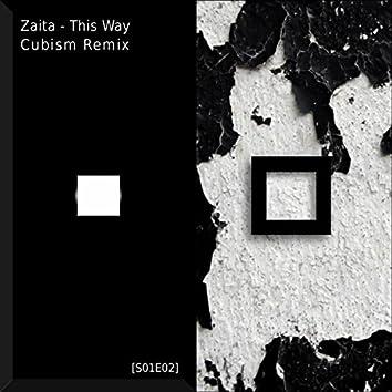 This Way (feat. Zaita) [Cubism Remix]