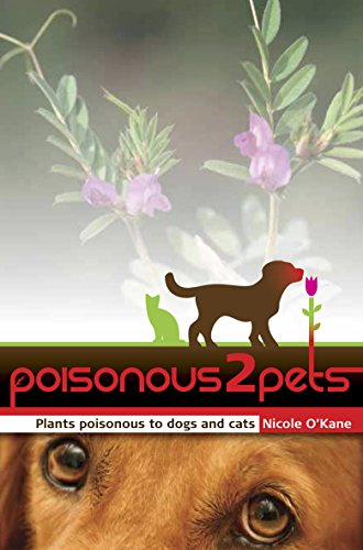Poisonous to Pets: Plants Poisonous to Dogs and Cats