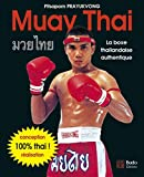 Muay Thai - La boxe thaïlandaise authentique