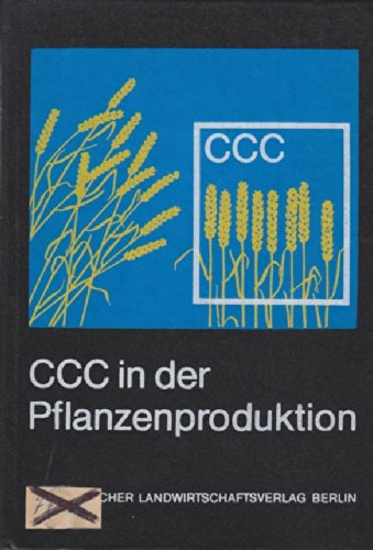CCC Chlorcholinchlorid in der Pflanzenproduktion
