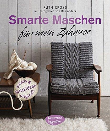Smarte Maschen für mein Zuhause: Strickideen - kreativ und originell