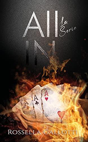 ALL IN - La Serie: Volume unico (O Tutto o Niente - Segreti e Inganni - Maschere e Catene)