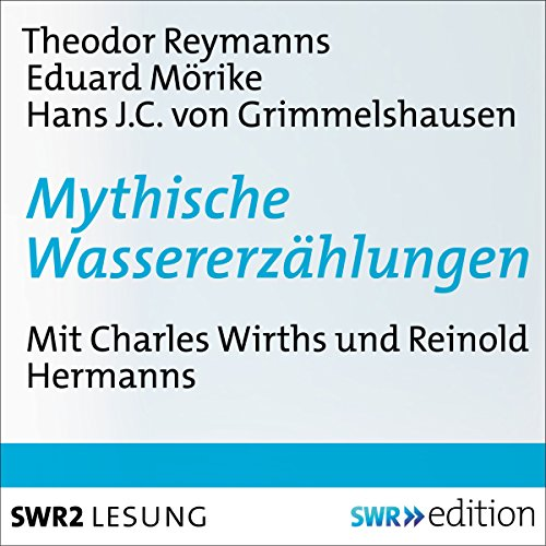 Mythische Wassererzählungen                   By:                                                                                                                                 Theodor Reysmann,                                                                                        Eduard Mörike,                                                                                        Hans Jakob von Grimmelshausen                               Narrated by:                                                                                                                                 Charles Wirths,                                                                                        Reinold Hermanns                      Length: 44 mins     Not rated yet     Overall 0.0