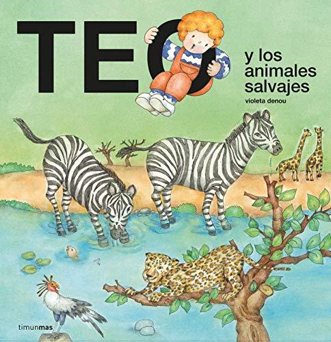 Teo y los animales salvajes (Teo descubre el mundo)