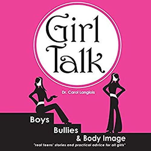 Couverture de Girl Talk: Boys, Bullies and Body Image