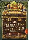 Die Rebellen von Salento: Spannender Abenteuerroman