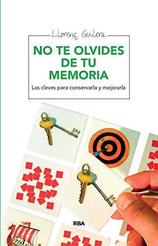 No te olvides de tu memoria: Las claves para conservarla y mejorarla (OTROS NO FICCIÓN)