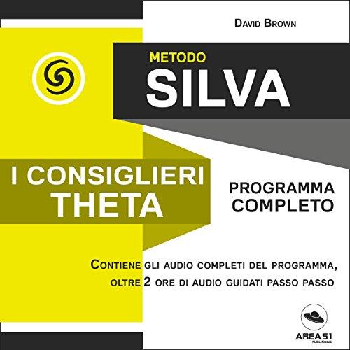 Metodo Silva. I consiglieri Theta audiobook cover art