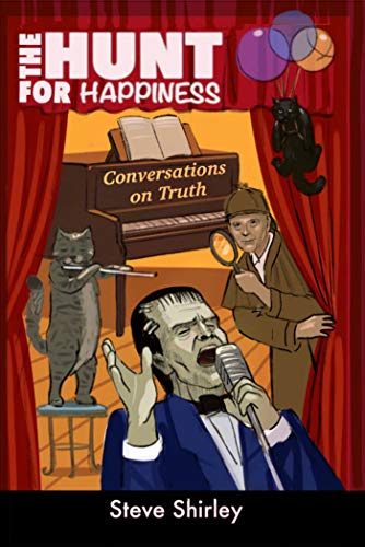 The Hunt for Happiness: Conversations on Truth (English Edition)