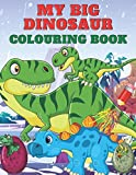 My Big Dinosaur Colouring Book: Cute Dinosaur Colouring Book with 50 Unique Illustrations Including T-Rex, Velociraptor, Triceratops, Stegosaurus, and More | Great Gift for Boys & Girls, Ages 4-8