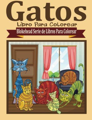 Gatos Libros para Colorear (Blokehead Serie de Libros Para Colorear)