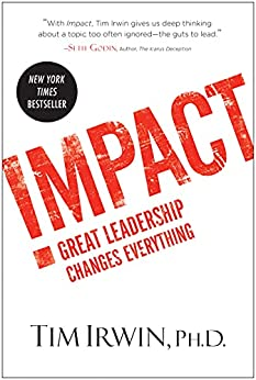 Impact: Great Leadership Changes Everything by [Tim Irwin, Mark Albers]