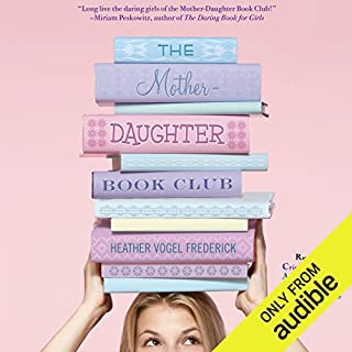 The Mother-Daughter Book Club     Mother-Daughter Book Club Series              By:                                                                                                                                 Heather Vogel Frederick                               Narrated by:                                                                                                                                 Cris Dukehart,                                                                                        Amy Rubinate,                                                                                        Kate Rudd,                   and others                 Length: 6 hrs and 16 mins     46 ratings     Overall 4.4