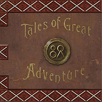 Tales of Great Adventure