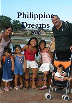 Philippine Dreams 2010 (StreetWise Philippines Book 1) by [Perry Gamsby]