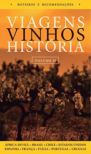 Viagens, Vinhos, História: Volume II
