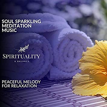 Soul Sparkling Meditation Music - Peaceful Melody For Relaxation