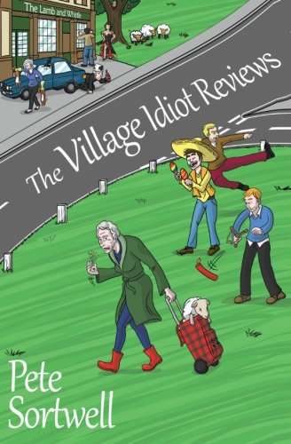 Download The Village Idiot Reviews: A Laugh Out Loud Comedy 1495933660