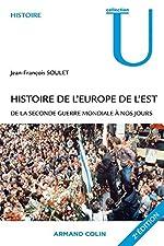 Histoire de l'Europe de l'Est - De la Seconde Guerre mondiale à nos jours de Jean-François Soulet