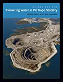 Guidelines for Evaluating Water in Pit Slope Stability (Guidelines for Open Pit Slope Design Series)