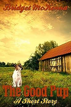 The Good Pup - A Short Story by [Bridget McKenna]
