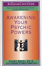 Awakening Your Psychic Powers: Open Your Inner Mind And Control Your Psychic Intuition Today (Edgar Cayce Guides)